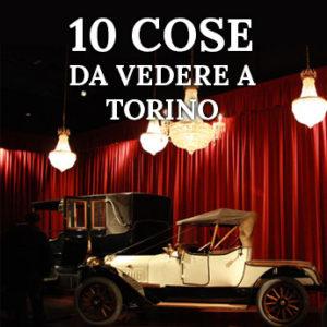 10 cose da vedere a Torino